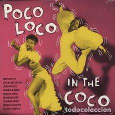Discos de vinilo: VARIOUS - POCO LOCO IN THE COCO. Lote 171433853