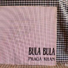 Discos de vinilo: MÁS IMÁGENES PRAGA KHAN ?– BULA BULA,TABOO MUSIC, MX45128, 1990. . Lote 171466073