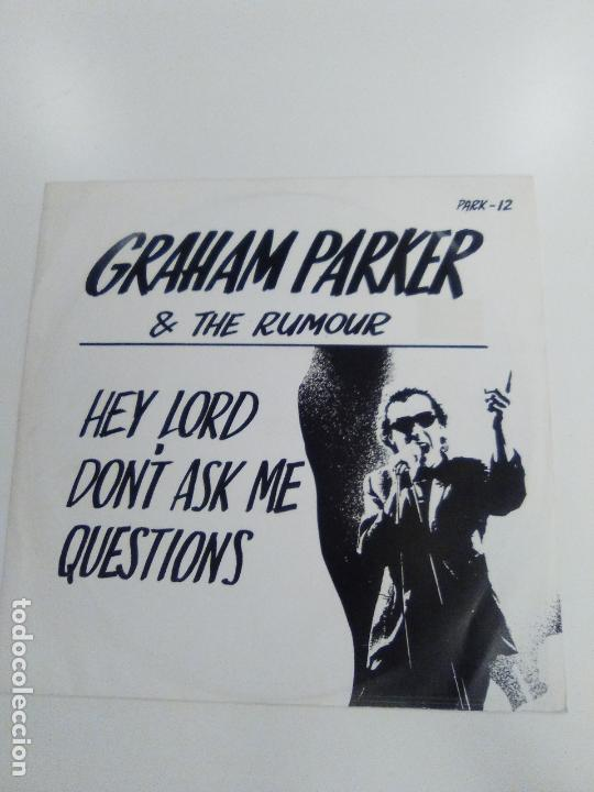 GRAHAM PARKER & THE RUMOUR HEY LORD DONT ASK ME QUESTIONS ( 1978 PHONOGRAM UK ) (Música - Discos de Vinilo - Maxi Singles - Pop - Rock Extranjero de los 70)