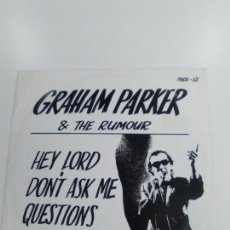Discos de vinilo: GRAHAM PARKER & THE RUMOUR HEY LORD DONT ASK ME QUESTIONS ( 1978 PHONOGRAM UK ). Lote 171467050
