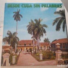 Discos de vinilo: DESDE CUBA SIN PALABRAS (LP). Lote 171475370