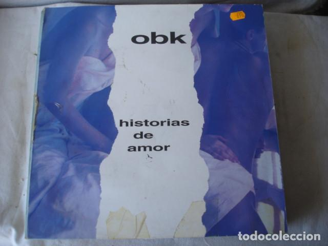 OBK HISTORIAS DE AMOR (Música - Discos de Vinilo - Maxi Singles - Grupos Españoles de los 70 y 80)
