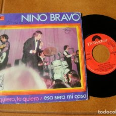 Discos de vinilo: DISCO DE NINO BRAVO ,TE QUIERO Y ESA SERA MI CASA. Lote 171515482