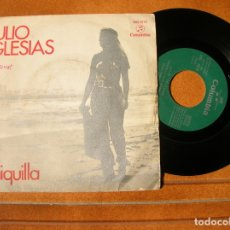Discos de vinilo: DISCO DE JULIO IGLESIAS ,CHIQUILLA Y HACE UNOS AÑOS. Lote 171521463