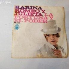 Discos de vinilo: KARINA.ROMEO Y JULIETA-LA FORTUNA Y EL PODER.. Lote 171534275