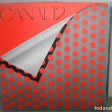 Discos de vinilo: CANAL 12. Lote 171538788