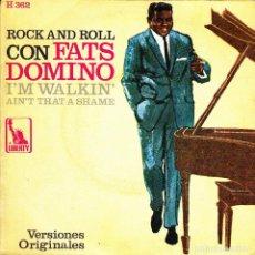 Discos de vinilo: FATS DOMINO - I'M WALKING + AIN'T THAT A SHAME SINGLE SPAIN 1968. Lote 171550990