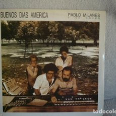 Discos de vinilo: PABLO MILANES BUENOS DÍAS AMERICA. Lote 171574495
