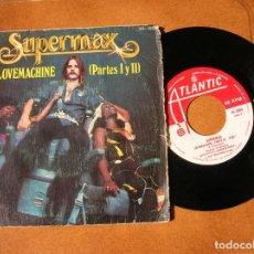 Discos de vinilo: DISCO DE SUPERMAX ,LOVE MACHINE PARTES 1 Y 2 AÑO 1977. Lote 171603992