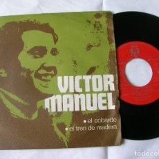 Discos de vinilo: DISCO DE VICTOR MANUEL ,TEMAS ,EL COBARDE Y EL TREN DE MADERA. Lote 171632399