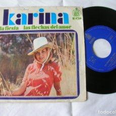 Discos de vinilo: SINGLE DE KARINA ,LA FIESTA Y LAS FLECHAS DEL AMOR. Lote 171632822