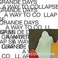 Discos de vinilo: GRANDE DAYS - A WAY TO COLLLAPSE (ER-07 LP 2019) PRECINTADO . Lote 171676145