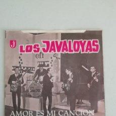 Discos de vinilo: LOS JAVALOYAS AMOR ES MI CANCION. Lote 171679404