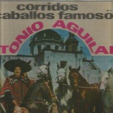 Discos de vinilo: ANTONIO AGUILAR CORRIDOS CABALLOS. Lote 171705069
