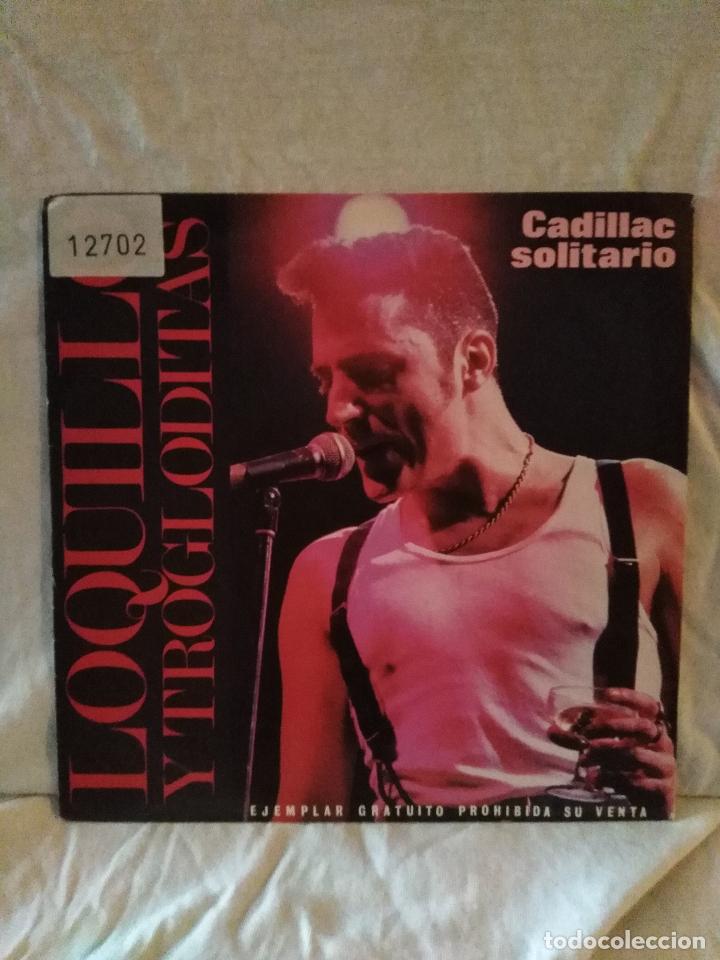 LOQUILLO Y TROGLODITAS ?– CADILLAC SOLITARIO. PROMOCIONAL (Música - Discos - Singles Vinilo - Grupos Españoles de los 70 y 80)