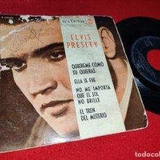 Discos de vinilo: ELVIS PRESLEY QUIEREME COMO TU QUIERAS/ELLA SE FUE +2 EP 45 1962 RCA VICTOR 3-20460 ESPAÑA SPAIN. Lote 171789737