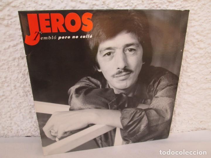 JEROS. TEMBLO PERO NO CALLO. LP VINILO. POLYGRAM IBERICA 1990. VER FOTOGRAFIAS ADJUNTAS (Música - Discos - LP Vinilo - Flamenco, Canción española y Cuplé)