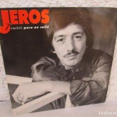 Discos de vinilo: JEROS. TEMBLO PERO NO CALLO. LP VINILO. POLYGRAM IBERICA 1990. VER FOTOGRAFIAS ADJUNTAS. Lote 171805237