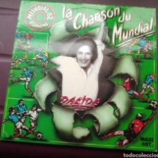 Discos de vinilo: DALIDA - LA CHANSON DU MUNDIAL. Lote 171826802
