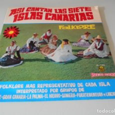 Discos de vinilo: CANARIAS LP 1973 ASÍ CANTAN LAS 7 ISLAS CANARIAS + SILBIDO CANARIO. Lote 171830569