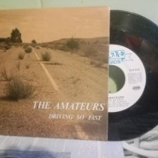 Discos de vinilo: THE AMATEURS - SINGLE DRIVING - ROMILAR D RECORDS 1991 - PRODUC. FINO ONOYARTE (ENEMIGOS) PEPETO. Lote 171831137