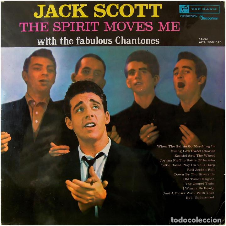JACK SCOTT WITH THE FABULOUS CHANTONES – THE SPIRIT MOVES ME - LP SPAIN 1961 - DISCOPHON 43.003 (Música - Discos - LP Vinilo - Rock & Roll)