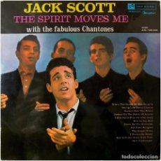 Discos de vinilo: JACK SCOTT WITH THE FABULOUS CHANTONES – THE SPIRIT MOVES ME - LP SPAIN 1961 - DISCOPHON 43.003. Lote 171890208