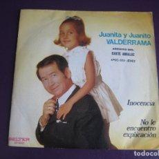 Discos de vinilo: JUANITA Y JUANITO VALDERRAMA SG BELTER 1971 - INOCENCIA / NO LE ENCUENTRO EXPLICACION - COPLA. Lote 171940653