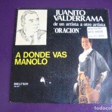 Discos de vinilo: JUANITO VALDERRAMA SG BELTER 1975 - A DONDE VAS MANOLO +1 CANCION ESPAÑOLA - COPLA FLAMENCO. Lote 171944912