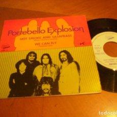 Discos de vinilo: 7 '' PORTEBELLO EXPLOSION / HUMO CALIENTE Y SASAFRAS ED SPAIN 1970 RARO. Lote 171976919