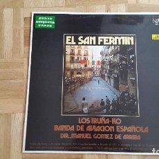 Discos de vinilo: LP EL SAN FERMIN ( LOS IRUÑA-KO & BANDA DE AVIACION ESPAÑOLA ) NAVARRA. Lote 172002040