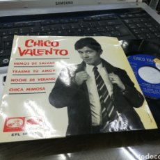 Discos de vinilo: CHICO VALENTO EP HEMOS DE SALVAR + 3 1966. Lote 172007945