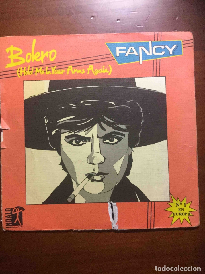 FANCY - BOLERO (HOLD ME IN YOUR ARMS AGAIN) / PLAY ME THE BOLERO (INDALO, 1986) SG (Música - Discos - Singles Vinilo - Techno, Trance y House)