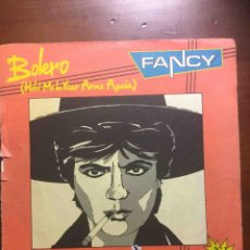Discos de vinilo: FANCY - BOLERO (HOLD ME IN YOUR ARMS AGAIN) / PLAY ME THE BOLERO (INDALO, 1986) SG. Lote 172024618