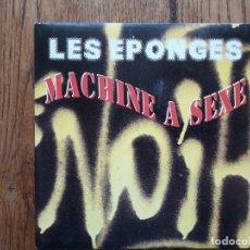 Discos de vinilo: LES EPONGES - MACHINE A SEX + MACHINE A SEX (ALTERNATIVE SEX MIX) VERSIONES DE SEX MACHINE. Lote 172046414