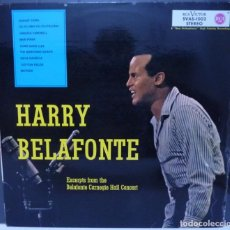Discos de vinilo: HARRY BELAFONTE /EXCERPTS FROM THE BELAFONTE CARNEGIE HALL CONCERT /(VG+VG+). MADE IN USA. LP. Lote 172047914