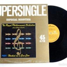 Discos de vinilo: SUPER SINGLE ESPECIAL DISCOTECAS. THE ROYAL PHILARMONIC ORCHESTRA. RCA. 1981. Lote 172089925