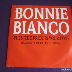 Discos de vinilo: BONNIE BIANCO SG WEA PROMO 1988 - WHEN THE PRICE IS YOUR LOVE - DISCO POP 80'S - SIN USO. Lote 172118904