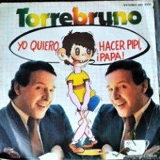 Discos de vinilo: SINGLE TORREBRUNO: YO UIERO HACER PIPÍ, PAPÁ. ESPAÑA 1979, MUY BUEN ESTADO AUTOGRAFIADO. Lote 172141874