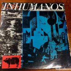 Discos de vinilo: LOS INHUMANOS. ERES UNA FOCA.. Lote 172190950