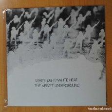Discos de vinilo: THE VELVET UNDERGROUND - WHITE LIGHT / WHITE HEAT - LP. Lote 172218139
