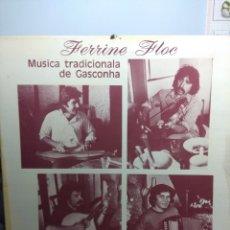 Discos de vinilo: LP FERRINE FLOE : MUSICA TRADICIONALA DE GASCONHA . Lote 172253404