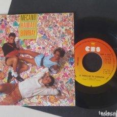 Discos de vinilo: MECANO HAWAI BOMBAY/MAPA TU CORAZÓN SINGLE 45RPM 1985 NUEVO. Lote 172299830