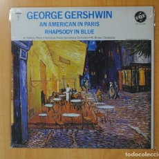 Discos de vinilo: GEORGE GERSHWIN - AN AMERICAN IN PARIS RHAPSODY IN BLUE - LP. Lote 172331569