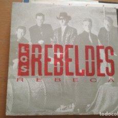 Discos de vinilo: LOS REBELDES REBECA SINGLE. Lote 172365647