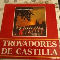 Discos de vinilo: TROVADORES DE CASTILLA, CASTILLA SIN FRONTERAS. Lote 172380923
