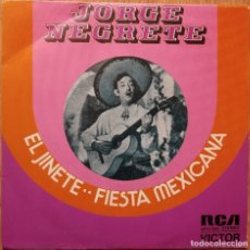 Discos de vinilo: JORGE NEGRETE – EL JINETE / FIESTA MEXICANA - SINGLE RCA VICTOR ?SPAIN 1973. Lote 172390189