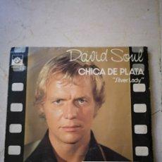 Discos de vinilo: LA CHICA DE PLATA. DAVID SOUL VINILO SINGLE. Lote 172408565
