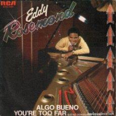 Disques de vinyle: EDDY ROSEMOND. ALGO BUENO - YOU ARE TOO FAR / SINGLE RCA DE 1981 RF-3963. Lote 172454968