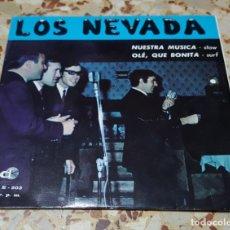 Discos de vinilo: LOS NEVADA - NUESTRA MÚSICA - OLÉ, QUÉ BONITA - SINGLE EDELTON. Lote 172463392